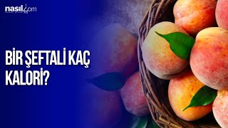 Bir şeftali kaç kalori?   Diyet-Kilo   Nasil.com
