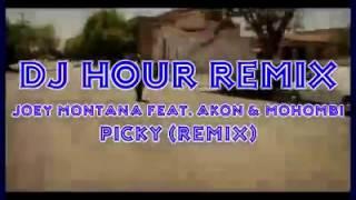 Dj Hour Remix - Joey Montana Feat. Akon Mohombi - Picky (Remix)
