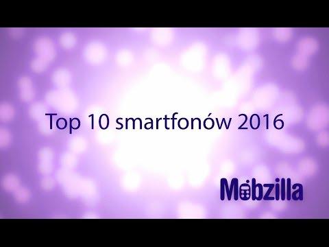 Xxx Mp4 Top 10 Smartfonów 2016 Recenzja Mobzilla Odc 339 3gp Sex