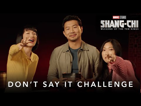 Don't Say It Challenge Marvel Studios' Shang Chi and The Legend of The Ten Rings