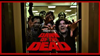 Best of: DAWN OF THE DEAD
