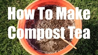 How to Make Compost Tea - Quick, Easy and FREE! - in 4K