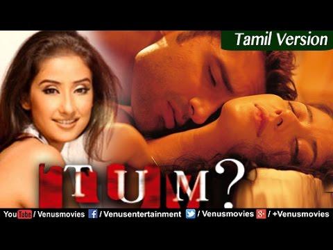 Xxx Mp4 Tum Tamil Version Manisha Koirala Movies Tamil Dubbed Movies 2017 Full Movies 3gp Sex