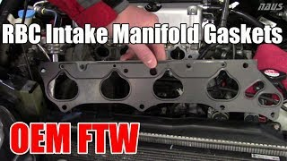 Aftermarket RBC Intake Manifold Gaskets - My Thoughts