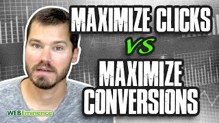 Maximize Clicks vs Maximize Conversions - Google Ads Smart Bidding Strategies Comparison