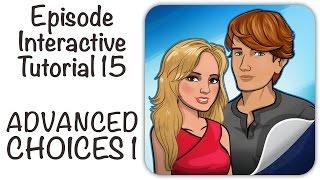 Episode Interactive Tutorial 15 - ADVANCED CHOICES 1
