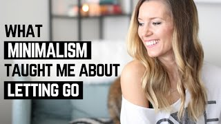 What Minimalism Taught Me About Letting Go | Simple Living Lifestyle