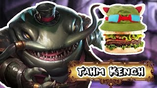 Hungry Hungry Tahm Kench - Cheesey Champ Reviews