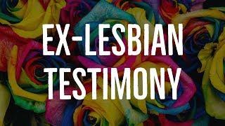 Ex-Lesbian Testimony