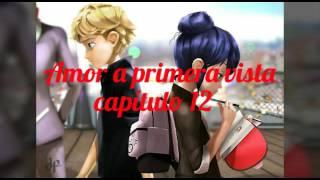 Amor a primera vista capítulo 12 - Adrinette