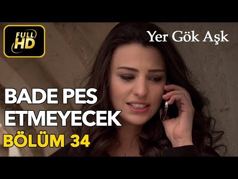 Yer Gök Aşk 34. Bölüm Full HD Tek Parça