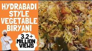 Hyderabadi style Vegetable Biryani |  हैदराबादी बिरयानी  | by chef Harpal Singh