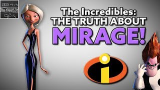 The Incredibles: The Freaky Story Behind Mirage and Syndrome! (Syndrome: Part 3) - Pixar [Theory]