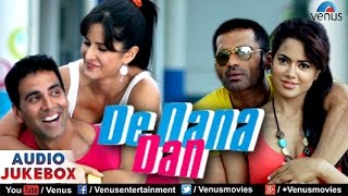 De Dana Dan Audio Jukebox | Akshay Kumar, Katrina Kaif |