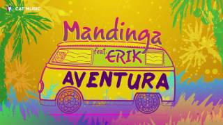 Mandinga feat  Erik   Aventura Offizielle Audio