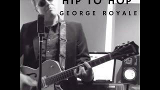 Hip To Hop - George Royale