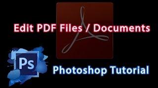 Photoshop Cs6 Tutorial - How To Edit PDF Files / Documents