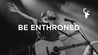 Be Enthroned [Live]  // Jeremy Riddle // Have It All