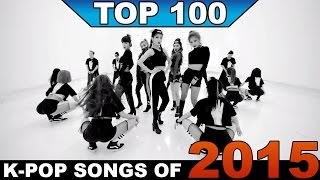 The Ultimate [TOP 100] K-Pop Songs of 2015 (Year-End Chart)