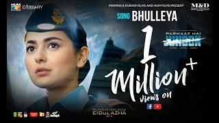 Bhulleya - Official Lyric Video   Ahad   Hania   Mustehsan   Azaan Sami Khan   Parwaaz Hai Junoon