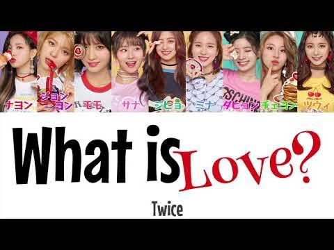 What is Love?-Twice(トゥワイス)【日本語字幕かなるび歌詞】