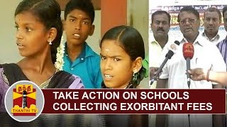 Take action on Schools collecting exorbitant fees | Parents