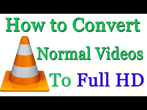 Download How to Convert Normal Video to Full HD - Using VLC HD Mp4 3GP Video and MP3