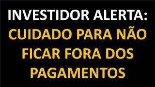 SAP 389 - INVESTIDOR ALERTA: Cuidado para não ficar de fora dos pagamentos