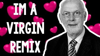 Im a Virgin (Remix)