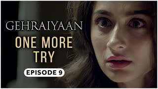 Gehraiyaan | Episode 9 - 'One More Try' | Sanjeeda Sheikh | A Web Series By Vikram Bhatt