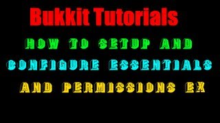 How to Set up the Essentials and Permissions Ex Plugins to a Craftbukkit Server for minecraft 1.4.7