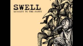 Swell - Loyalty To The Party [Full EP]