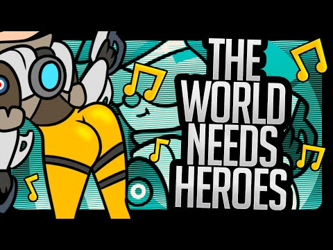 OVERWATCH SONG - ♪ The World Needs Heroes