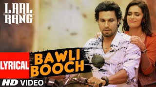 BAWLI BOOCH Lyrical Video Song | LAAL RANG | Randeep Hooda, Meenakshi Dixit | T-Series