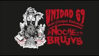 Unidad 69 Feat. Chapo Salcedo - La Noche de las Brujas