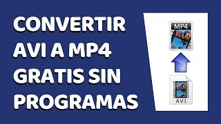 Cómo Convertir Vídeos AVI a MP4 Sin Programas 2018