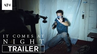 it comes at night official trailer 2 hd a24
