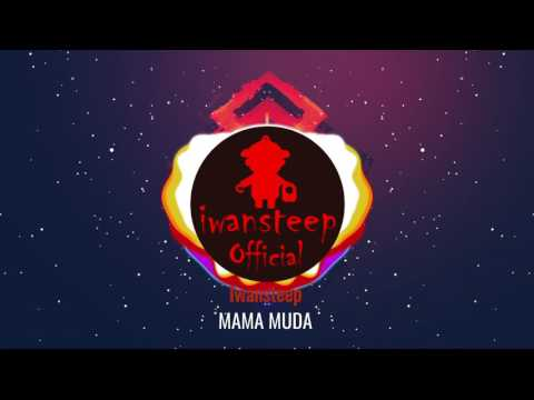 Xxx Mp4 Iwansteep Mama Muda Official Video Lirik House Dangdut 2017 3gp Sex
