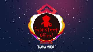 Iwansteep - Mama Muda [Official Video Lirik] House Dangdut 2017