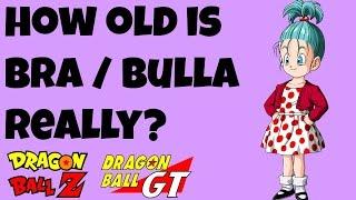 How Old Is Bulla / Bra ?