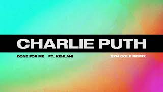 Charlie Puth - Done For Me (feat. Kehlani) [Syn Cole Remix]