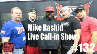 Mark Bell's PowerCast #132 - Mike Rashid: Live Call-in Show