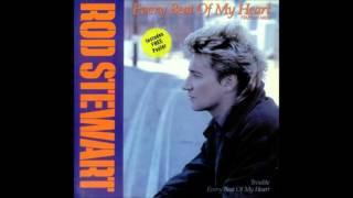 ROD STEWART - EVERY BEAT OF MY HEART (Longer Version) 1986