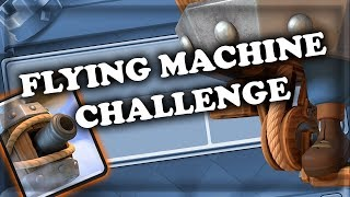 Flying Machine Challenge & Gameplay | Clash Royale