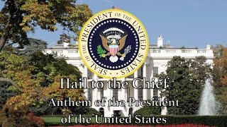 U.S. Presidential Anthem: Hail to the Chief