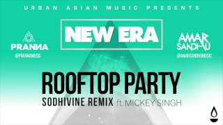 Rooftop Party (Sodhivine Remix) - Amar Sandhu | Pranna | Mickey Singh