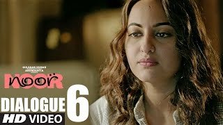 Noor || #MumbaiYouAreKillingMe || Dialogue Promo 6 || Sonakshi Sinha