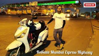 Kolkata - Mumbai Express Highway . NATIONAL HIGHWAY 6 , HONDA ACTIVA SCOOTY RIDE