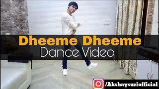Dheeme Dheeme | Tony kakkar | Dance video | Akshay suri