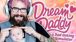 PLAYING WITH MY BABY! | Dream Daddy: A Dad Dating Simulator Gameplay - Part 1